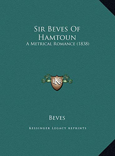 9781169730205: Sir Beves Of Hamtoun: A Metrical Romance (1838)