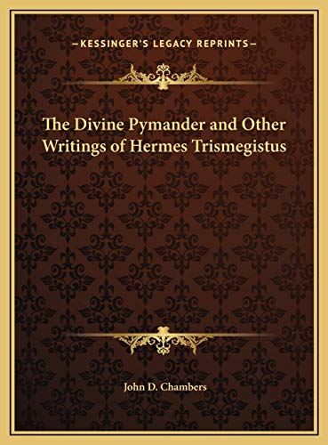9781169730373: The Divine Pymander and Other Writings of Hermes Trismegistus