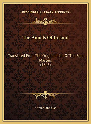 9781169731462: The Annals Of Ireland: Translated From The Original Irish Of The Four Masters (1845)