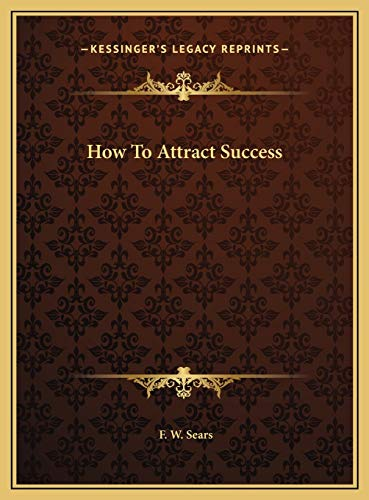 9781169732469: How To Attract Success