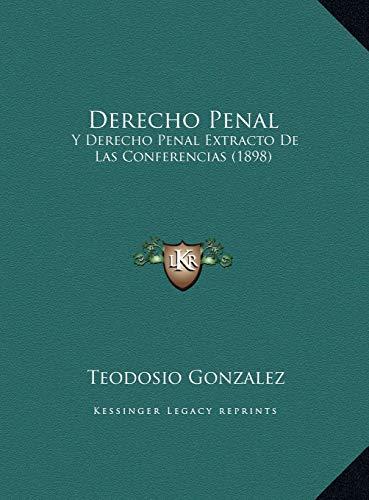 9781169734173: Derecho Penal: Y Derecho Penal Extracto de Las Conferencias (1898)