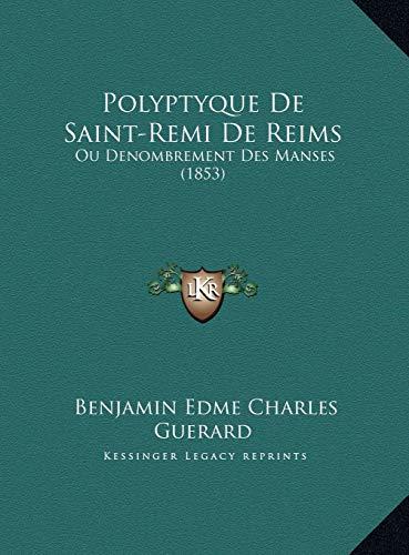 9781169734692: Polyptyque de Saint-Remi de Reims: Ou Denombrement Des Manses (1853)