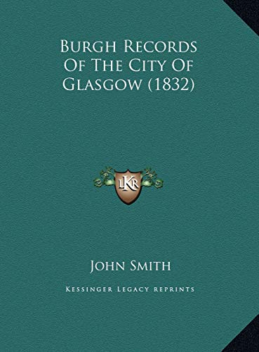 9781169735095: Burgh Records Of The City Of Glasgow (1832)