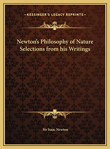 9781169735392: Newton's Philosophy of Nature Selections from His Writings