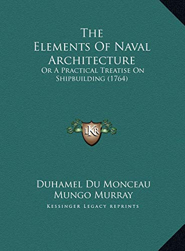 9781169735699: The Elements Of Naval Architecture: Or A Practical Treatise On Shipbuilding (1764)