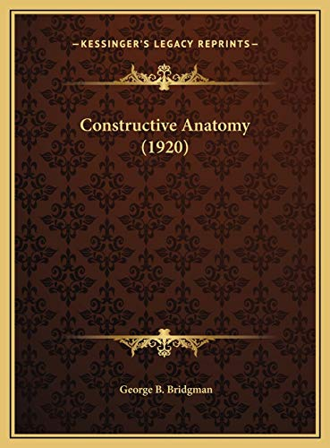 Constructive Anatomy (1920) (9781169737501) by George B. Bridgman