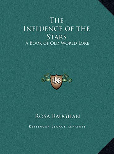 9781169739024: The Influence of the Stars: A Book of Old World Lore