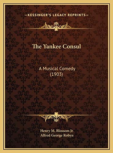 9781169739321: The Yankee Consul: A Musical Comedy (1903)