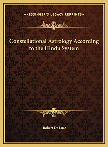 9781169739901: Constellational Astrology According to the Hindu System (Kessinger Legacy Reprints)
