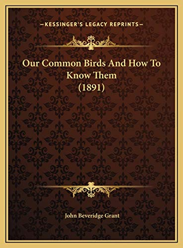 9781169739970: Our Common Birds And How To Know Them (1891)