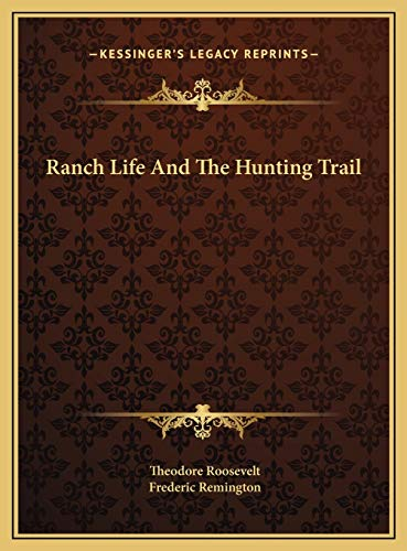 9781169740358: Ranch Life And The Hunting Trail
