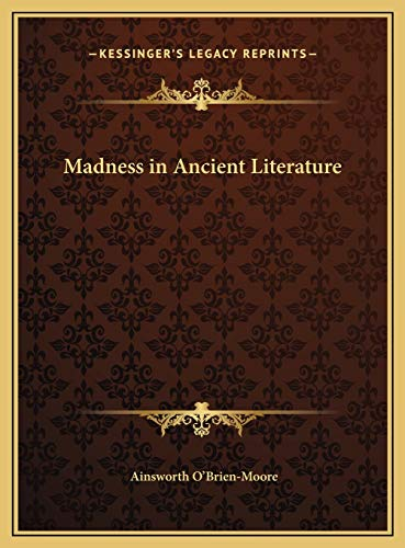 9781169741270: Madness in Ancient Literature