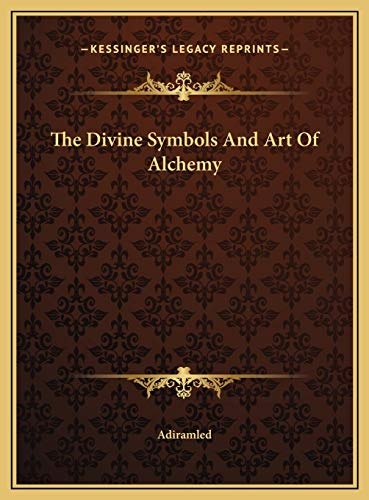 9781169741874: The Divine Symbols And Art Of Alchemy