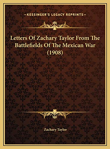 Letters Of Zachary Taylor From The Battlefields Of The Mexican War (1908) (1169741908) by Taylor, Zachary