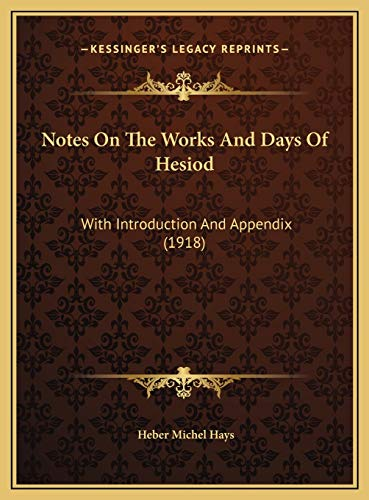 9781169741959: Notes On The Works And Days Of Hesiod: With Introduction And Appendix (1918)