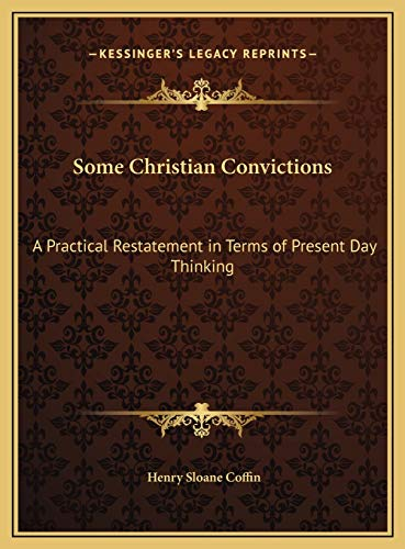 9781169742499: Some Christian Convictions: A Practical Restatement in Terms of Present Day Thinking