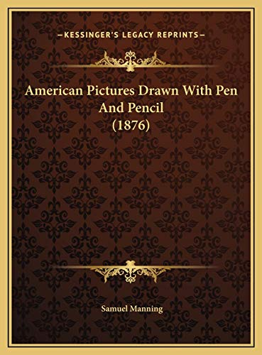 9781169743120: American Pictures Drawn With Pen And Pencil (1876)