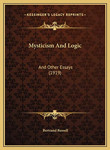 9781169745018: Mysticism And Logic: And Other Essays (1919)
