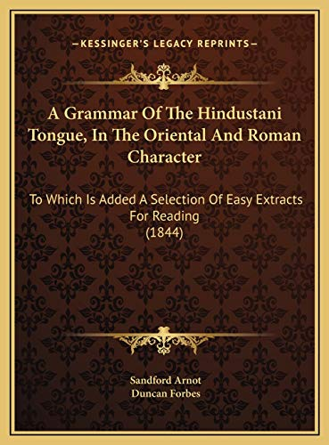 9781169746695: A Grammar Of The Hindustani Tongue, In The Oriental And Roman Character: To Which Is Added A Selection Of Easy Extracts For Reading (1844)