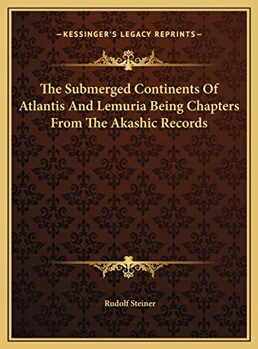 9781169747180: The Submerged Continents Of Atlantis And Lemuria Being Chapters From The Akashic Records