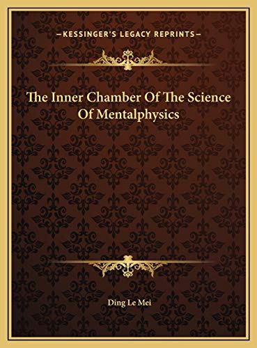 9781169747197: The Inner Chamber Of The Science Of Mentalphysics