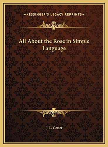 9781169747579: All About the Rose in Simple Language