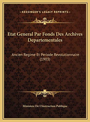 9781169747968: Etat General Par Fonds Des Archives Departementales: Ancien Regime Et Periode Revolutionnaire (1903)