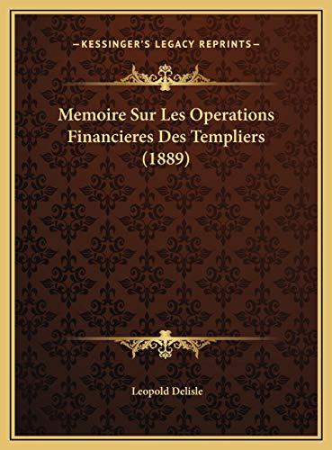 9781169748415: Memoire Sur Les Operations Financieres Des Templiers (1889)