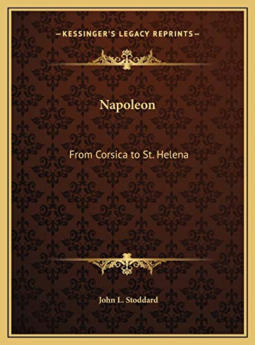 9781169750975: Napoleon: From Corsica to St. Helena