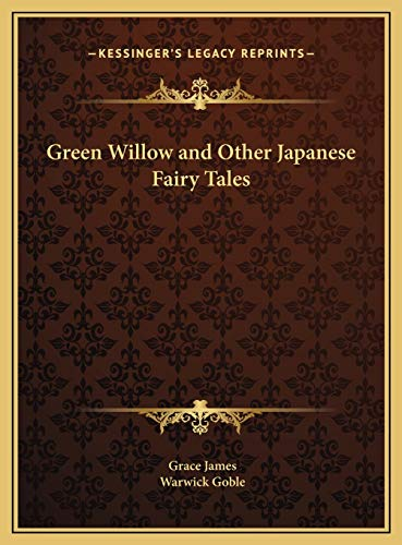 Green Willow and Other Japanese Fairy Tales (116975225X) by Grace James; Warwick Goble