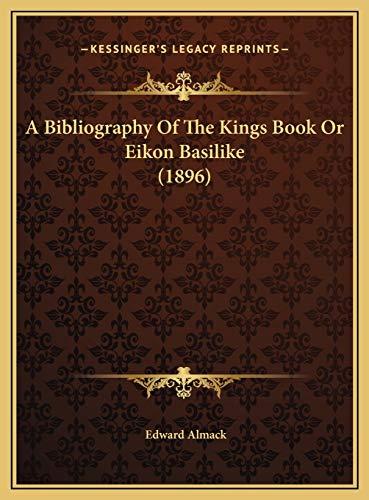 9781169752887: A Bibliography Of The Kings Book Or Eikon Basilike (1896)