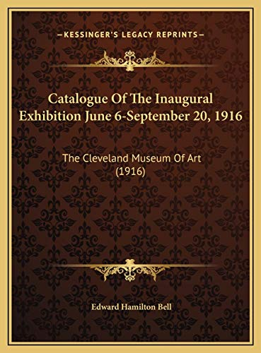 9781169752894: Catalogue Of The Inaugural Exhibition June 6-September 20, 1916: The Cleveland Museum Of Art (1916)