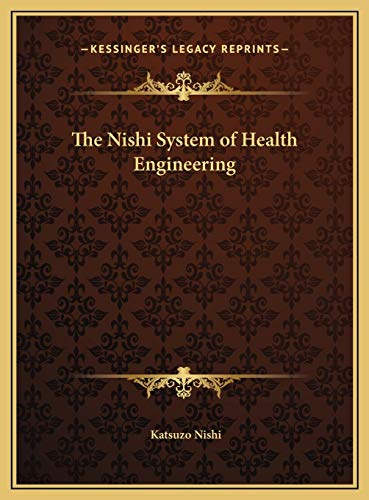 9781169753181: The Nishi System of Health Engineering the Nishi System of Health Engineering