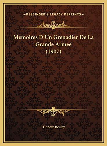 9781169753525: Memoires D'Un Grenadier De La Grande Armee (1907) (French Edition)