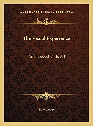 9781169753860: The Visual Experience: An Introduction To Art