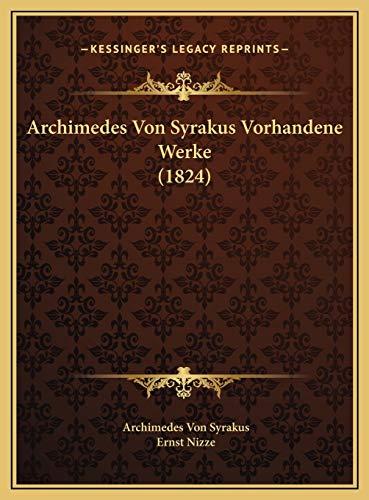 9781169754508: Archimedes Von Syrakus Vorhandene Werke (1824) (German Edition)