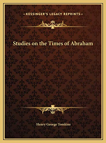 9781169754713: Studies on the Times of Abraham