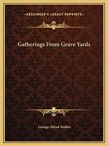 9781169754768: Gatherings From Grave Yards