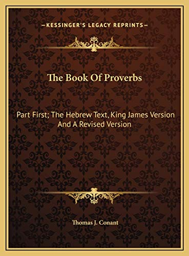 9781169755925: The Book Of Proverbs: Part First; The Hebrew Text, King James Version And A Revised Version