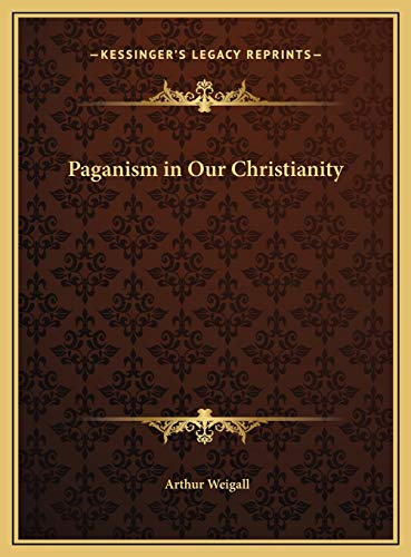 9781169756342: Paganism in Our Christianity