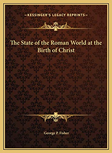 9781169756373: The State of the Roman World at the Birth of Christ