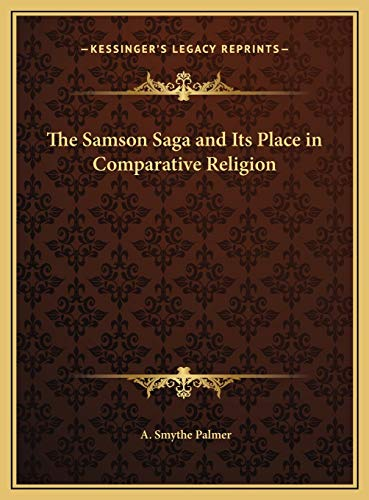 9781169756465: The Samson Saga and Its Place in Comparative Religion