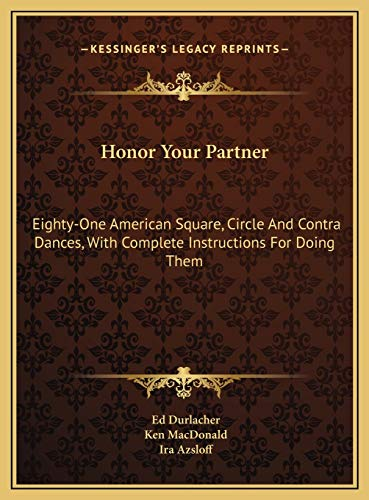9781169756977: Honor Your Partner: Eighty-One American Square, Circle And Contra Dances, With Complete Instructions For Doing Them