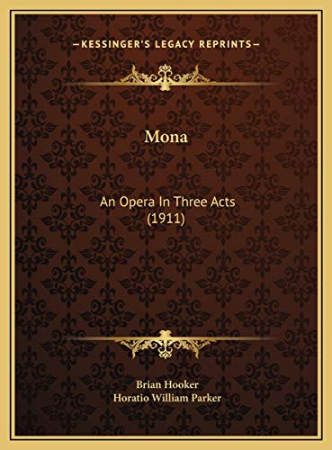 9781169757448: Mona Mona: An Opera in Three Acts (1911) an Opera in Three Acts (1911)