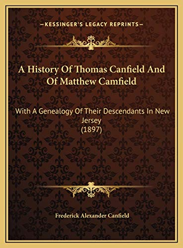9781169758001: A History Of Thomas Canfield And Of Matthew Camfield: With A Genealogy Of Their Descendants In New Jersey (1897)
