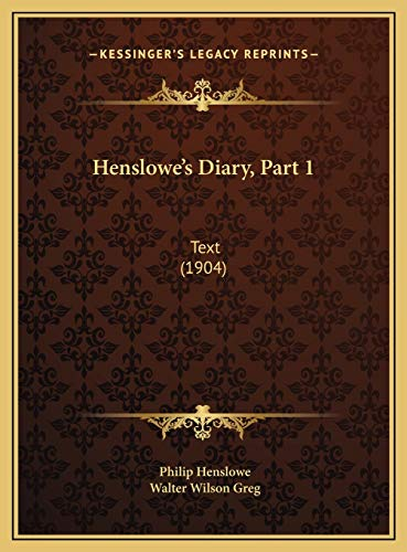 Henslowe's Diary, Part 1: Text (1904) (1169758029) by Henslowe, Philip