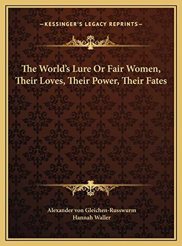 9781169758803: The World's Lure Or Fair Women, Their Loves, Their Power, Their Fates
