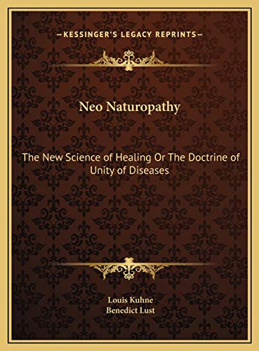 9781169758834: Neo Naturopathy: The New Science of Healing Or The Doctrine of Unity of Diseases