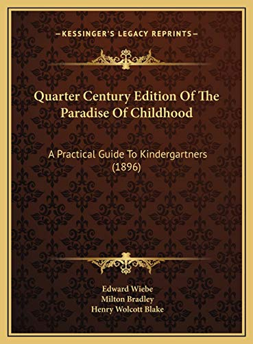 9781169759060: Quarter Century Edition Of The Paradise Of Childhood: A Practical Guide To Kindergartners (1896)