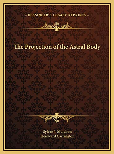 9781169759275: The Projection of the Astral Body
